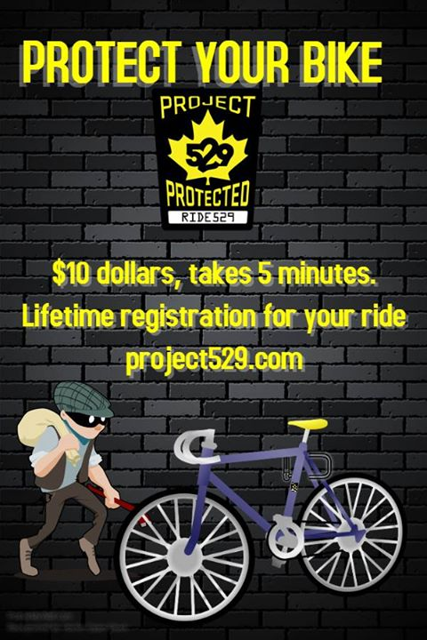 Project 529 BC has been instrumental in returning stolen bikes back to their owners.  Only 5 minutes of your time and $10 for full registration of your bike.  Call 250-591-2159 for more info!